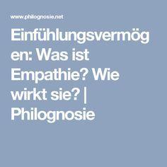 Einfühlungsvermögen: Was ist Empathie? Wie wirkt sie?   Philognosie