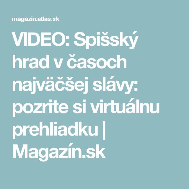 VIDEO: Spišský hrad v časoch najväčšej slávy: pozrite si virtuálnu prehliadku | Magazín.sk