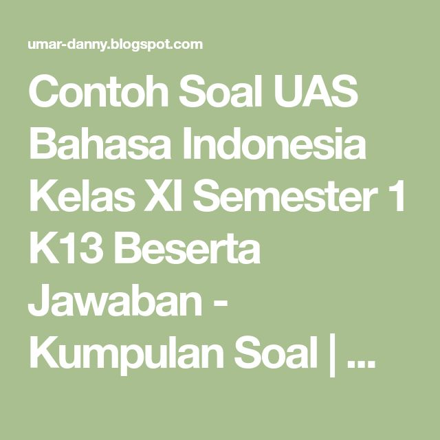 Contoh Soal Uas Bahasa Indonesia Kelas Xi Semester 1 K13 Beserta Jawaban Kumpulan Soal Materi Sekolah