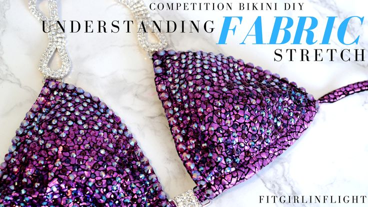 Why 4 way stretch fabric is so important when making your own competition bikini (includes videos)
