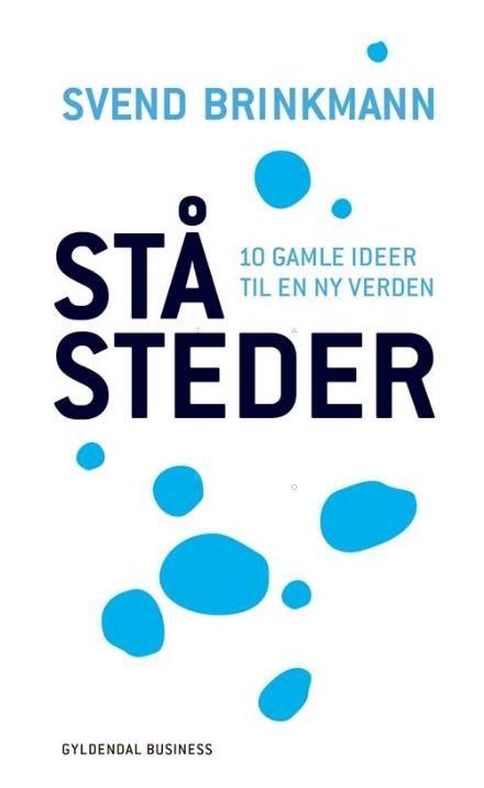 Ståsteder af Svend Brinkmann (Storytel)