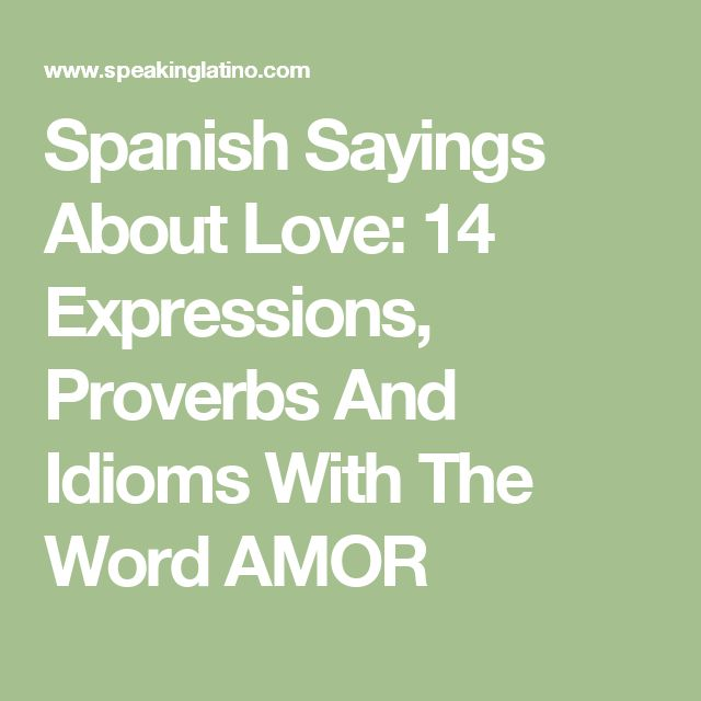Spanish Sayings About Love: 14 Expressions, Proverbs And Idioms With The Word AMOR