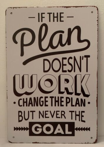 Tin Sign Change The Plan Never The Goal Quotes Sayings Retro Metal Signs Plaques Plaques Signs Ebay Link In 2020 Retro Metal Signs Plaque Sign Goal Quotes