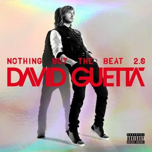 David Guetta / nothing but the beat 2.0. Turn me on, where them girls at, I just wanna F, nothing really matters, little bad girl, crank it up, sweat...