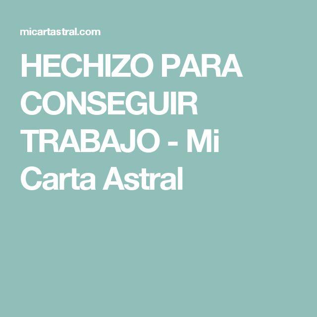 HECHIZO PARA CONSEGUIR TRABAJO - Mi Carta Astral
