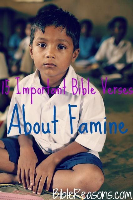 CLICK HERE TO READ 25 Bible Verses About Famine! Throughout the world we hear about famines not only about food, but of the Word of God. There is a spiritual famine going on and it will only get worse.