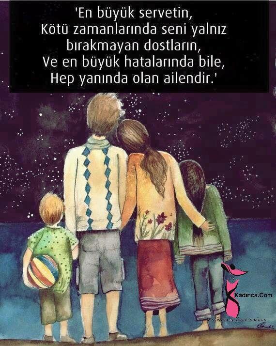 En büyük servetin kötü zamanlarında seni yalnız bırakmayan dostların,  Ve en büyük hatalarında bile hep yanında olan ailendir.