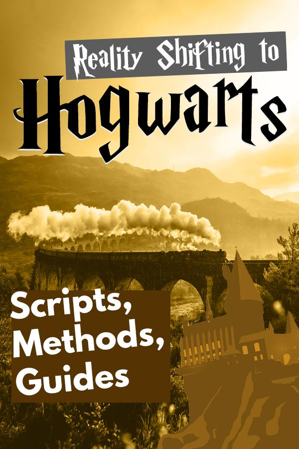 Reality Shifting To Hogwarts Scripts Methods Guides Hogwarts Harry Potter Script Scripting Ideas