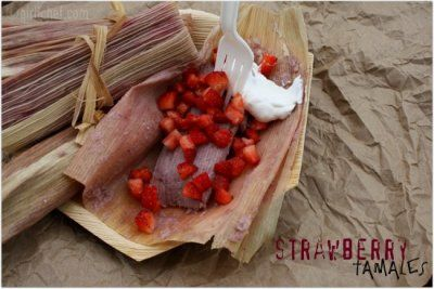 Tamal de Fresa (Strawberry Tamales) <i>{she made, ella hace}</i> | All Roads Lead to the Kitchen