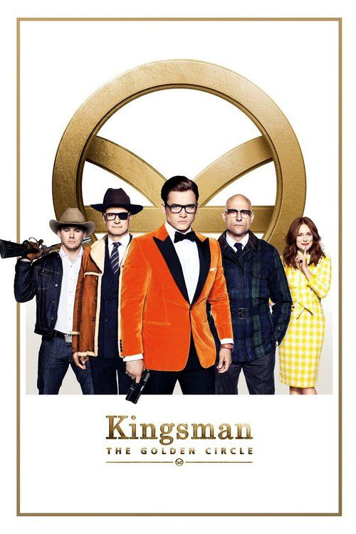 Kingsman: The Golden Circle Full Movies Free Download - Watch or Stream Free HD Quality