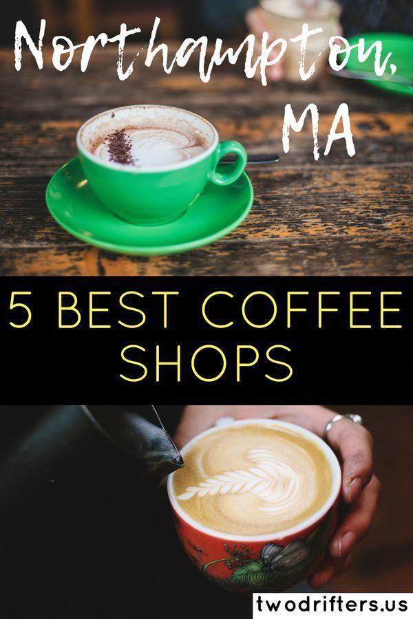 The 5 Best Coffee Shops In Northampton Ma Best Coffee Shop Best Coffee Coffee Shop