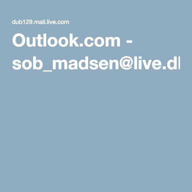 Outlook.com - sob_madsen@live.dk