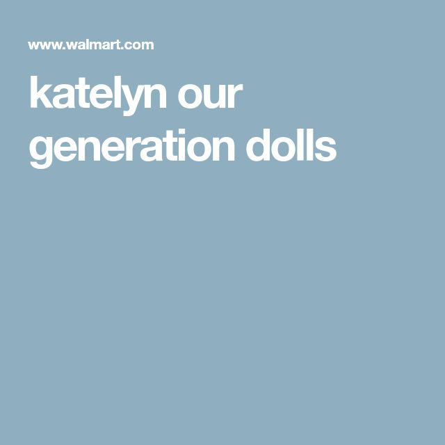 katelyn our generation dolls