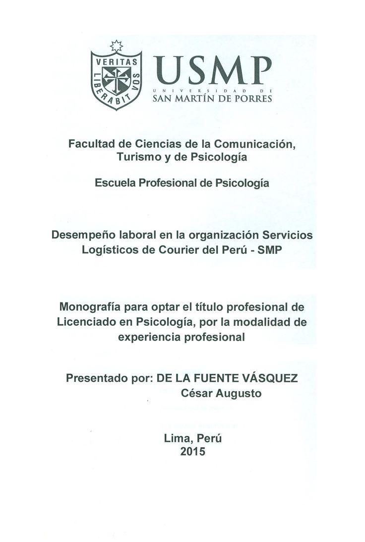 Título: Desempeño laboral en la organización servicios logisticos de courier del Perú. / Autor: De la fuente,Cesar/ Ubicación: Biblioteca FCCTP - USMP 4to piso / Código: T/158.7/D331/2015