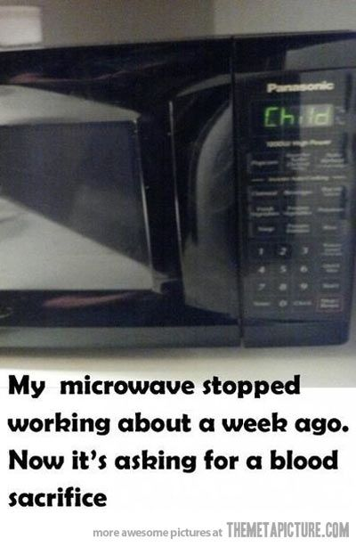 Satan's microwave…