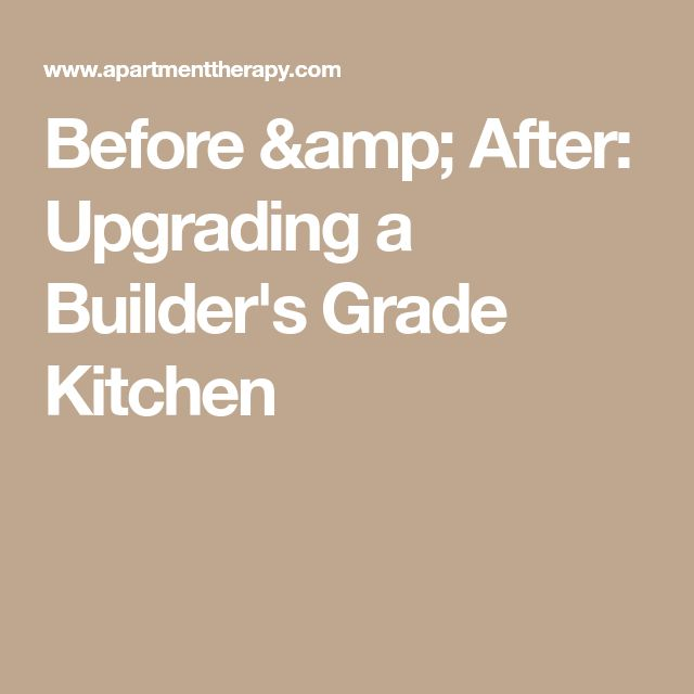 Before & After: Upgrading a Builder's Grade Kitchen