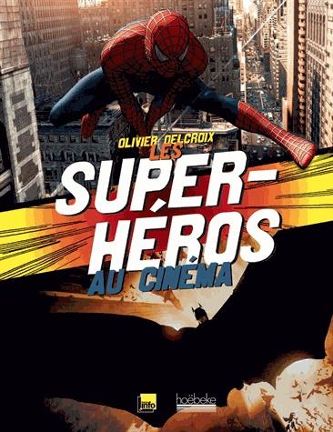 Les super-héros au cinéma [BUDL - salle de lettres - 791.04 DEL]