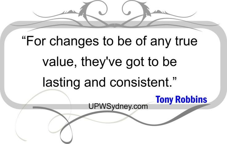 For changes to be of any true #value , they've got to be #lasting and consistent. #AnthonyRobbins #upwsydney #UnleashThePowerWithinSydney  #Motivational #Quotes #selfdevelopment  http://UPWsydney.com http://unleashthepowerwithinsydney.com.au/