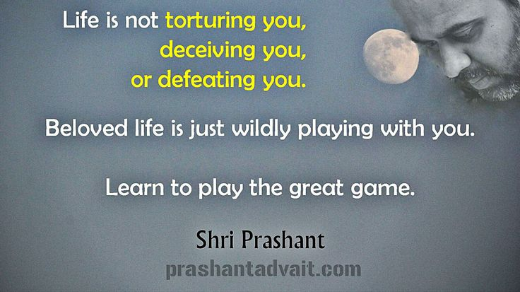 Life is not torturing you,deceiving you,or defeating you. Beloved life is just wildly playing with you. Learn to play the great game. ~ Shri Prashant #ShriPrashant #Advait #life #suffering #joy #play Read at:- prashantadvait.com Watch at:- www.youtube.com/c/ShriPrashant Website:- www.advait.org.in Facebook:- www.facebook.com/prashant.advait LinkedIn:- www.linkedin.com/in/prashantadvait Twitter:- https://twitter.com/Prashant_Advait