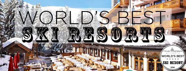 The World's Best Ski Resorts for 2014 from Five Star Alliance #WorldsBestHotels2014