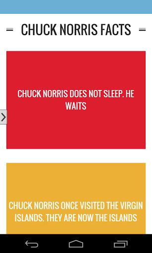 """If you read this, it means Chuck Norris allows you to download this app. You don't search for Chuck Norris apps. He finds you. Google Play won't search for Chuck Norris because it knows you don't find Chuck Norris, he finds you. Chuck Norris is the reason why Waldo is hiding.<p>Do you know Chuck Norris' favorite fact?<p>""""They once tried to carve Chuck Norris' face into Mount Rushmore, but the granite wasn't hard enough for his beard""""<p>Chuck Norris Facts Approved is a free cool app that…"""