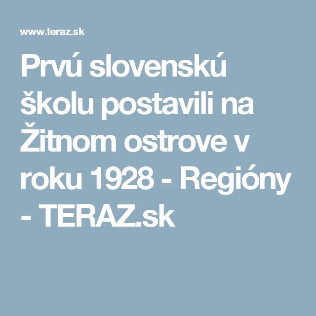 Prvú slovenskú školu postavili na Žitnom ostrove v roku 1928 - Regióny - TERAZ.sk