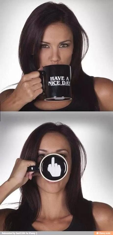 Have a nice day! I want a matching set so my friends and I could flip people off while having coffee or tea.