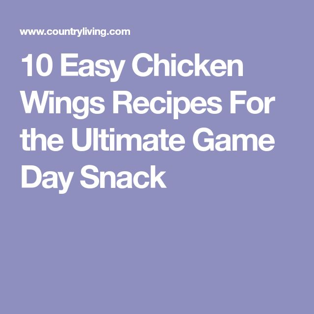 10 Easy Chicken Wings Recipes For the Ultimate Game Day Snack