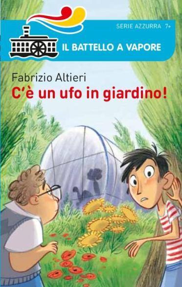 C'è un ufo in giardino! Un libro in cui tre ragazzini scoprono che l'amicizia e la solidarietà possono vincere ogni ostacolo