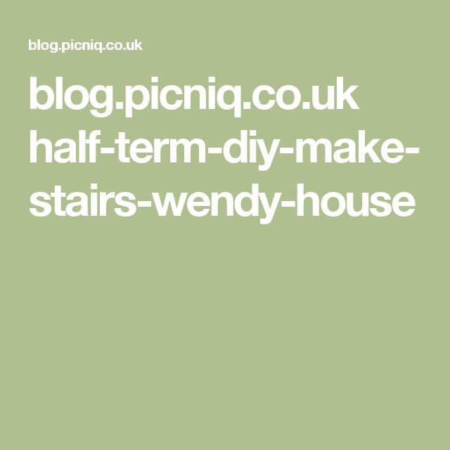 blog.picniq.co.uk half-term-diy-make-stairs-wendy-house