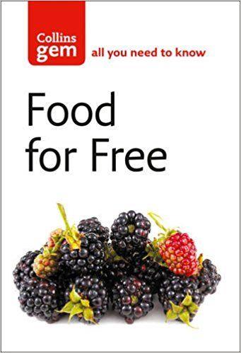 Food For Free (Collins Gem): Amazon.co.uk: Richard Mabey: 0787721871064: Books