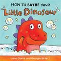 Show details for How to Bathe Your Little Dinosaur
