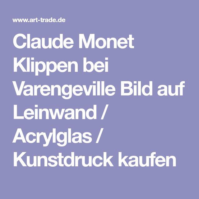 Claude Monet Klippen bei Varengeville Bild auf Leinwand / Acrylglas / Kunstdruck kaufen