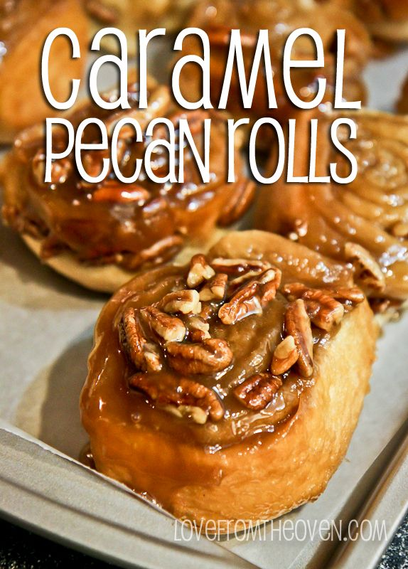 Caramel Pecan Rolls at www.lovefromtheoven.com