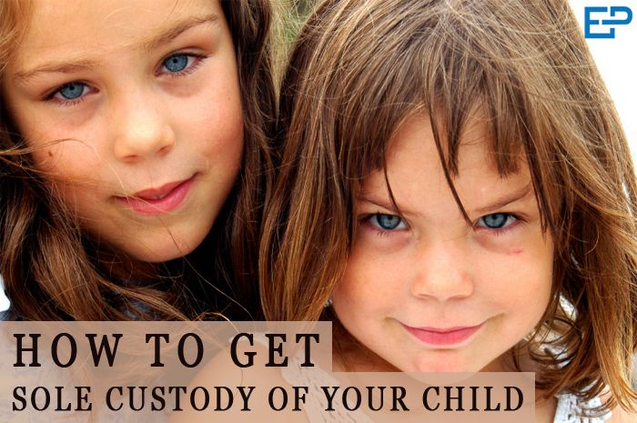 How to Get Sole Custody of Your Child
