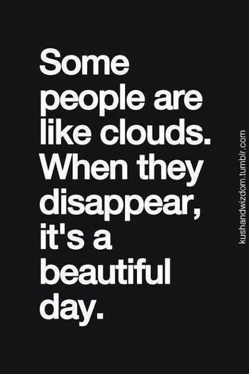 Like black clouds of gossip, bullshit and hypocrisy.  #truestory