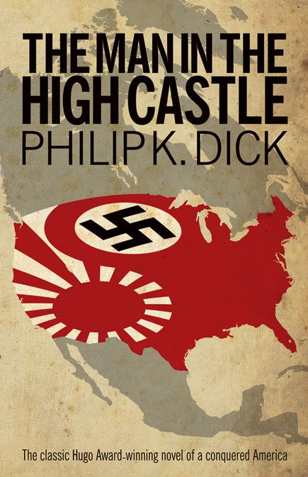 The Man in the High Castle (1962) is a science fiction alternate history novel by American writer Philip K. Dick.