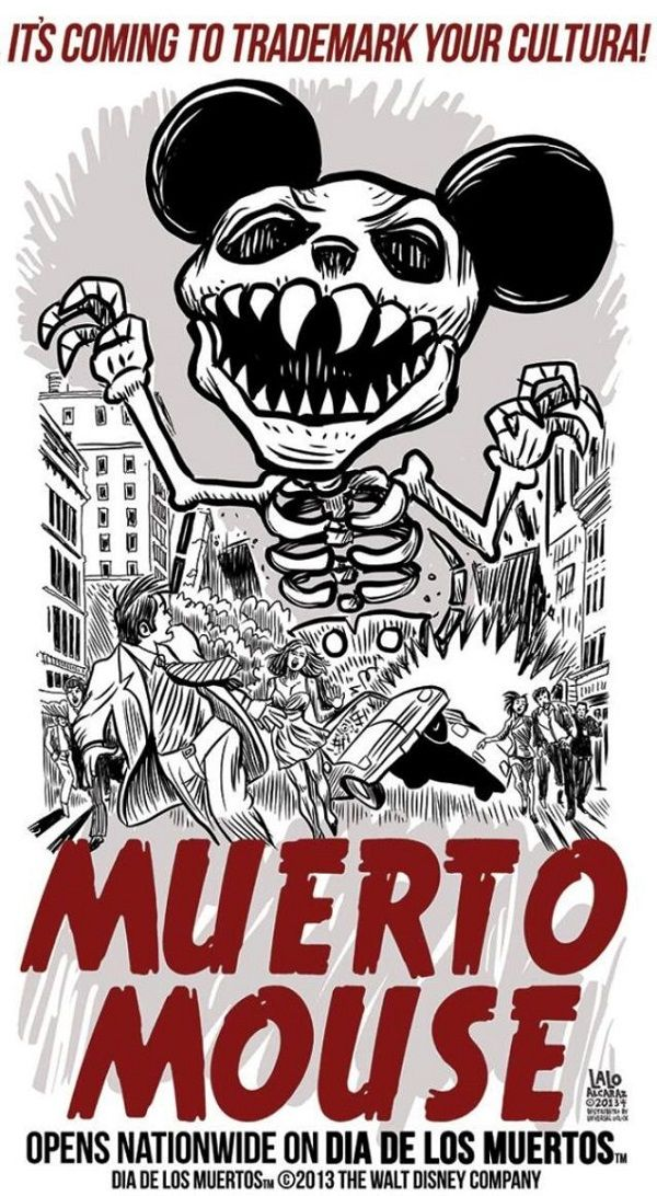 "Back in 2013, as part of the legal preparations for Coco, Disney attempted to trademark the phrase ""Día de los Muertos,"" or ""Day of the Dead"". Lalo Alcaraz responded with a fictional poster of a calavera Mickey Mouse wrecking havoc."