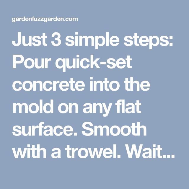 Just 3 simple steps: Pour quick-set concrete into the mold on any flat surface. Smooth with a trowel. Wait one minute, lift mold and move on. This mold measures 20 inches x 24 inches x 2 inches, and holds one 60 pound bag of premix concrete. Makes a straight path or patio. - gardenfuzzgarden