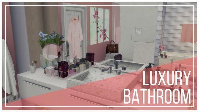 Sims 4 Luxury Bathroom Ii Download Cc Creators List Luxurybathroomsims4 Luxury Bathroom Bathroom Design Luxury Luxury Bathroom Vanities