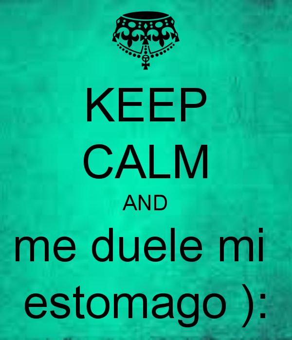 keep-calm-and-me-duele-mi-estomago.png (Imagen PNG, 600 × 700 pixels) - Escala (88%)