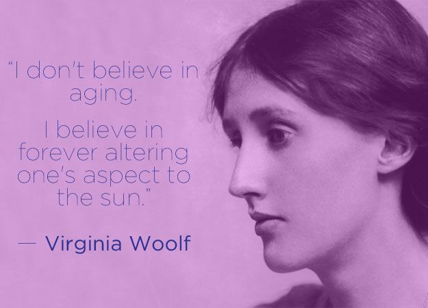 Virginia Woolf Age ain't nothin but a page number - quotes from great authors on aging