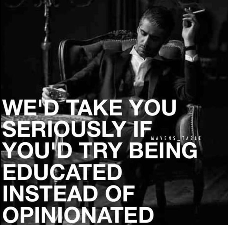 We'd take you seriously if you'd try being educated instead of opinionated.