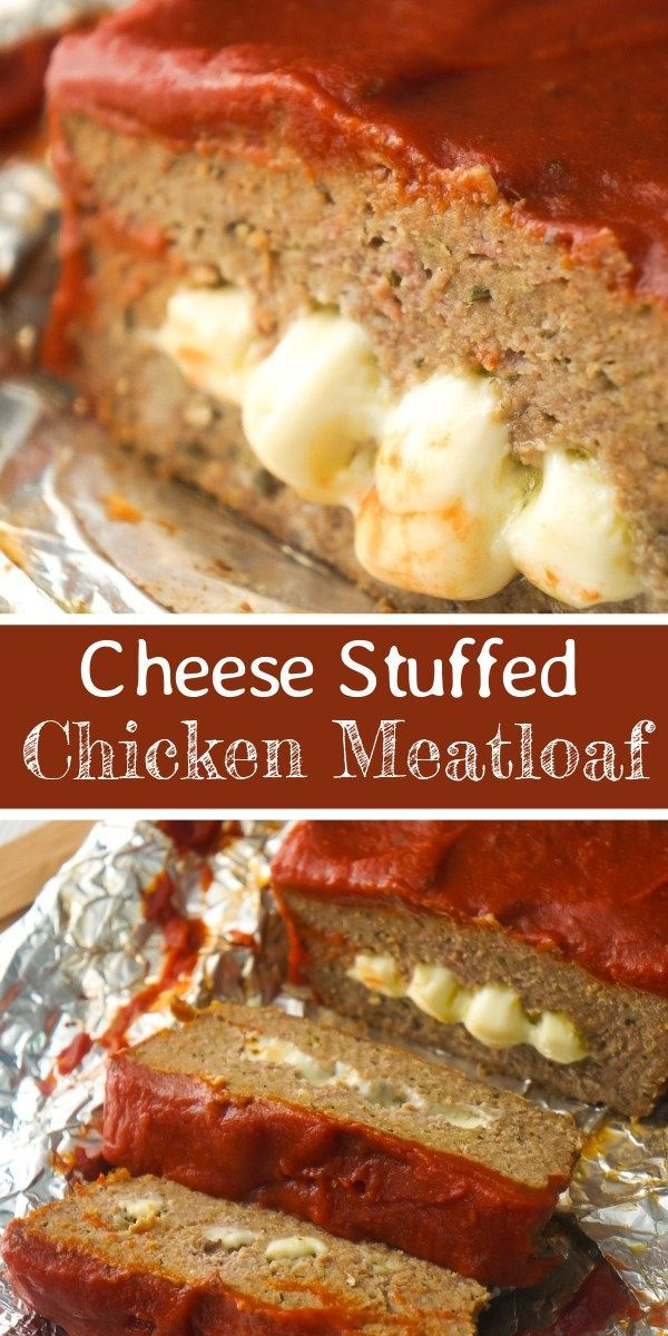 Cheese Stuffed Ground Chicken Meatloaf Is An Easy Dinner Recipe