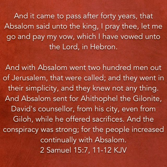 2 Samuel 15 7 11 12 Okay So Forty Years This Can T Actually Be Based On The Other Info From Scriptures David Only Reigns Sayings 2 Samuel Esv Study Bible