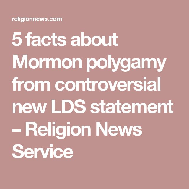 5 facts about Mormon polygamy from controversial new LDS statement – Religion News Service