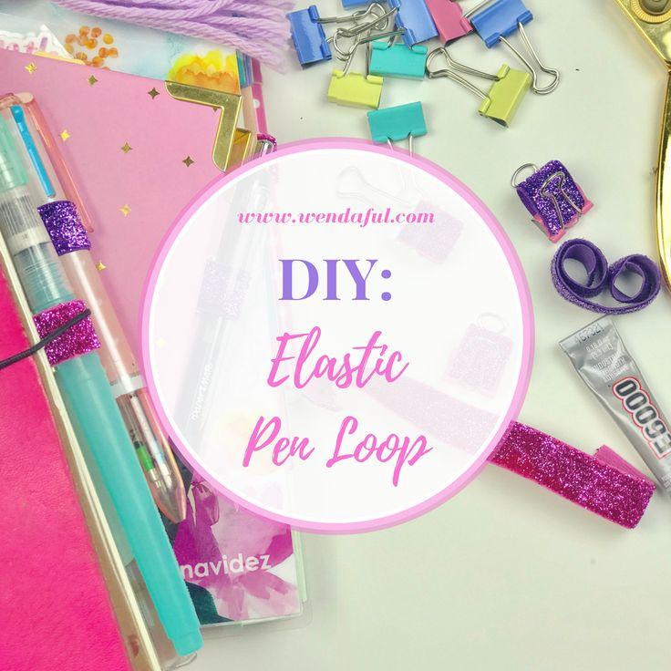 DIY: How to Make an Elastic Pen Loop Holder http://www.wendaful.com/2017/03/diy-make-elastic-pen-loop-holder/