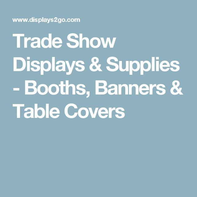 Trade Show Displays & Supplies - Booths, Banners & Table Covers