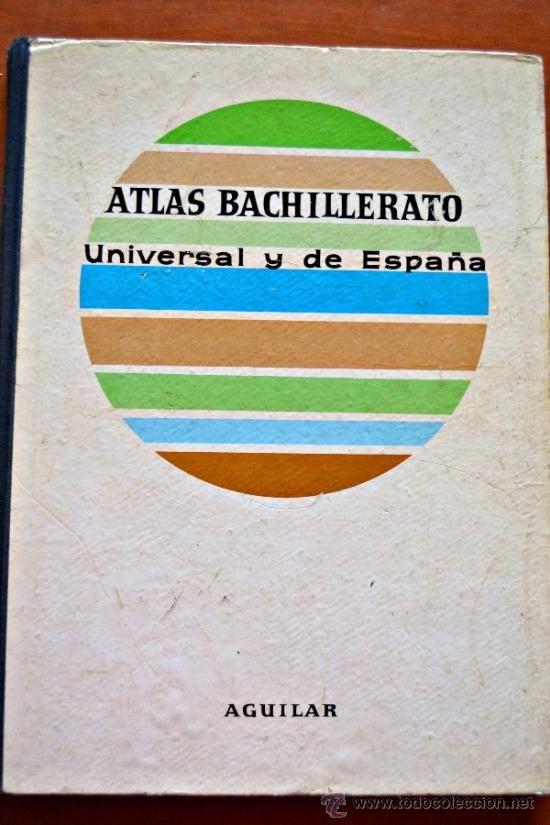 Atlas de Bachillerato. Editorial Aguilar. Ed 1963