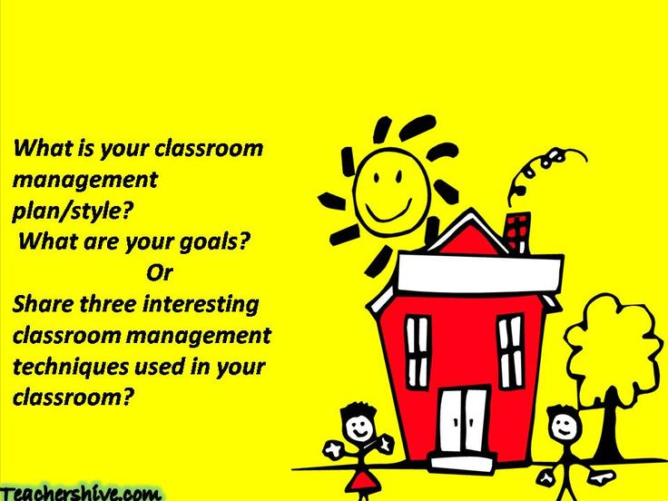 What Is Your Classroom Management Plan/style? What Are Your Goals? Or Share